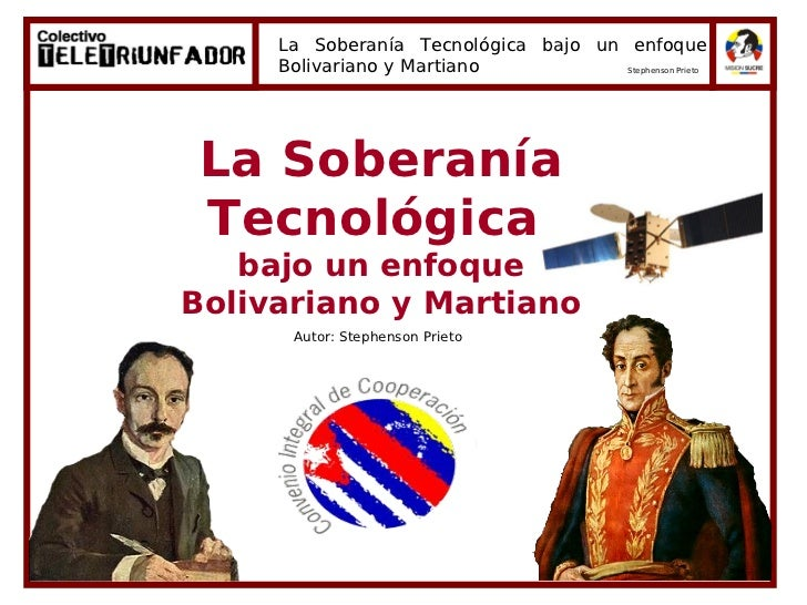 La soberania tecnologica bajo un enfoque bolivariano y martiano (presentacion)