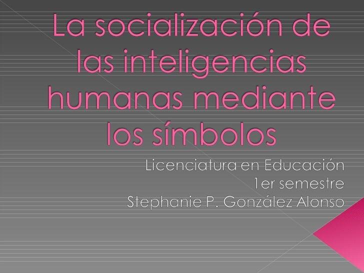 La Socializacion De Las Inteligencias03