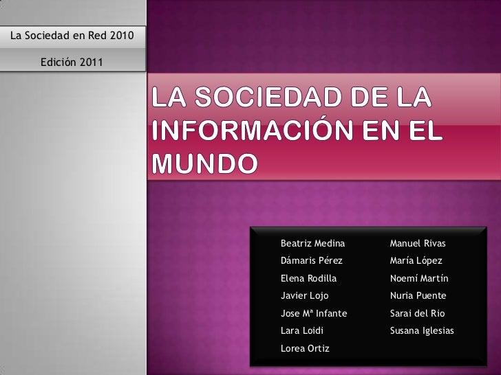 La Sociedad en Red 2010     Edición 2011                          Beatriz Medina    Manuel Rivas                          ...