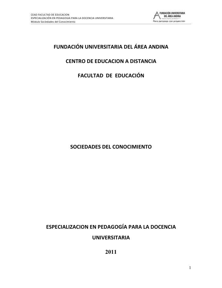 CEAD FACULTAD DE EDUCACIONESPECIALIZACIÓN EN PEDAGOGIA PARA LA DOCENCIA UNIVERSITARIAMódulo Sociedades del Conocimiento   ...