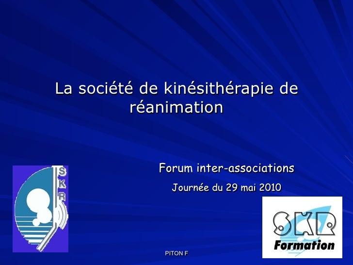 La société de kinésithérapie de           réanimation                Forum inter-associations                Journée du 29...