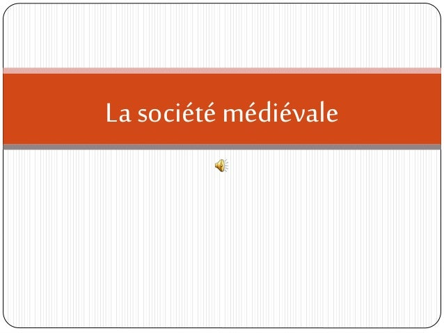 la société médiévale du XIe au XIIIe sciècle 2nde Histoire