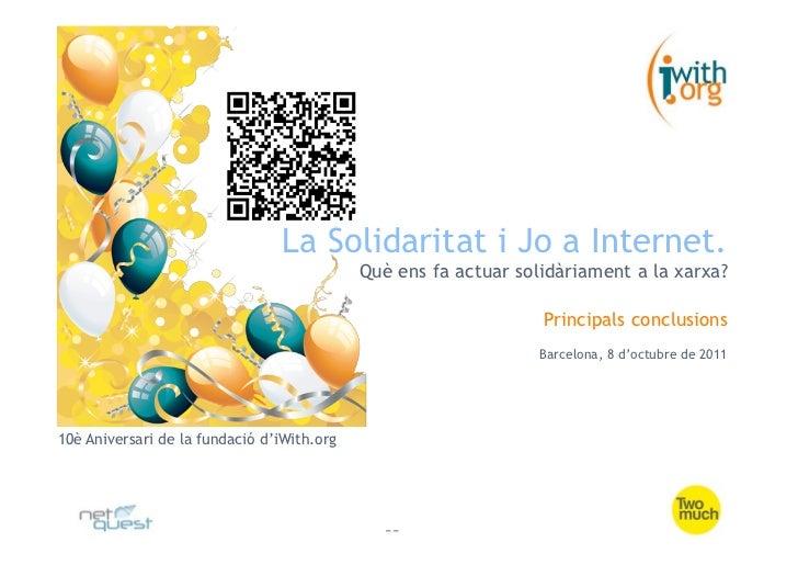 La Solidaritat i Jo a Internet.                                            Què ens fa actuar solidàriament a la xarxa?    ...
