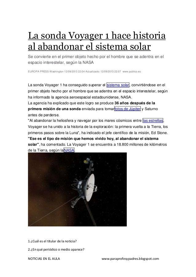 NOTICIAS EN EL AULA www.paraprofesypadres.blogspot.com La sonda Voyager 1 hace historia al abandonar el sistema solar Se c...