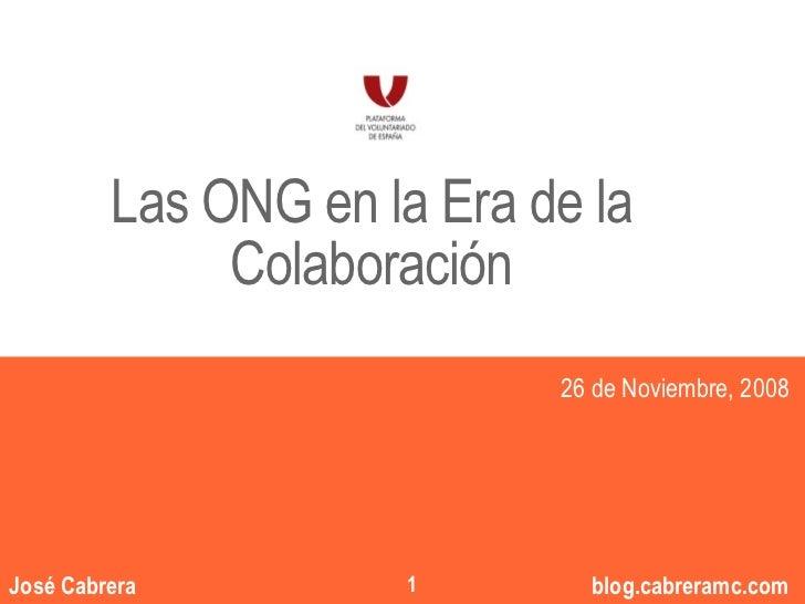 """Las ONG en la Era de la               Colaboración                                  """"""""                             26 de N..."""