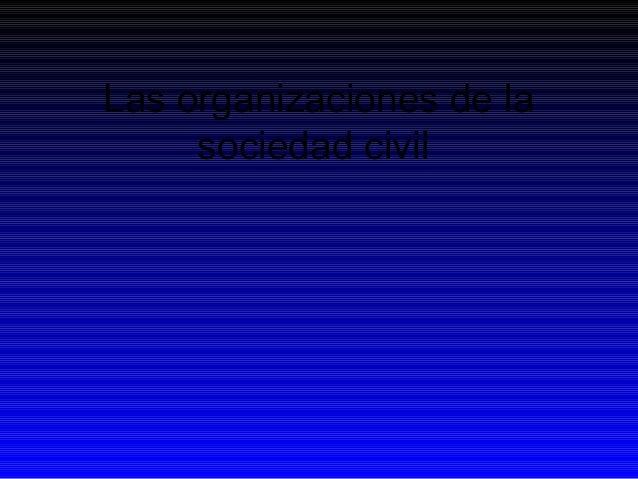 Las organizaciones de la sociedad civil