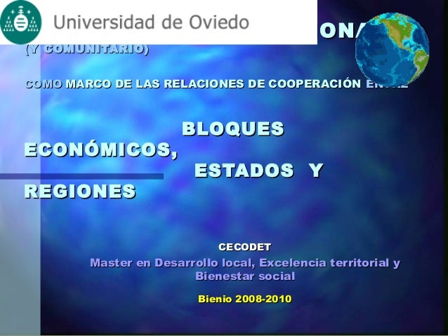 ELEL DERECHO INTERNACIONALDERECHO INTERNACIONAL (Y COMUNITARIO)(Y COMUNITARIO) COMOCOMO MARCO DE LAS RELACIONES DE COOPERA...