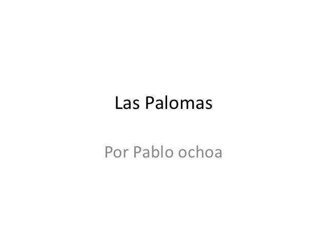 Las PalomasPor Pablo ochoa