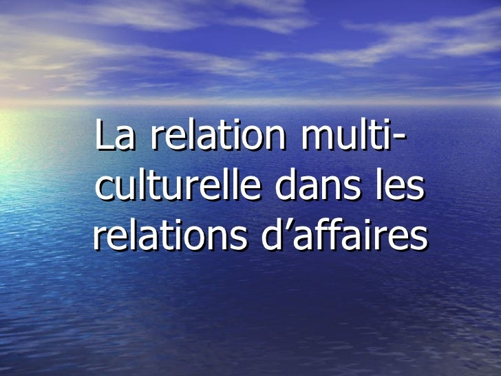 L'aspect multiculturel dans les relations d'affaires