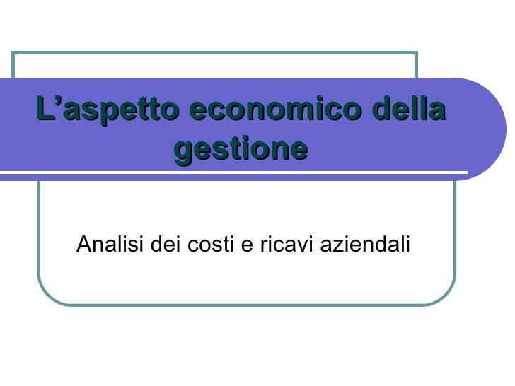 L'aspetto economico della gestione