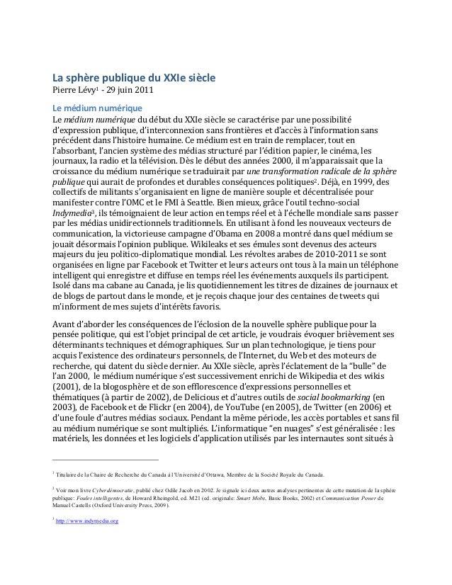 La sphère publique du XXIe siècle  Pierre Lévy1 -‐ 29 juin 2011  Le médium numérique  ...