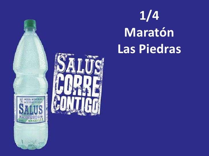 1/4<br />Maratón <br />Las Piedras<br />
