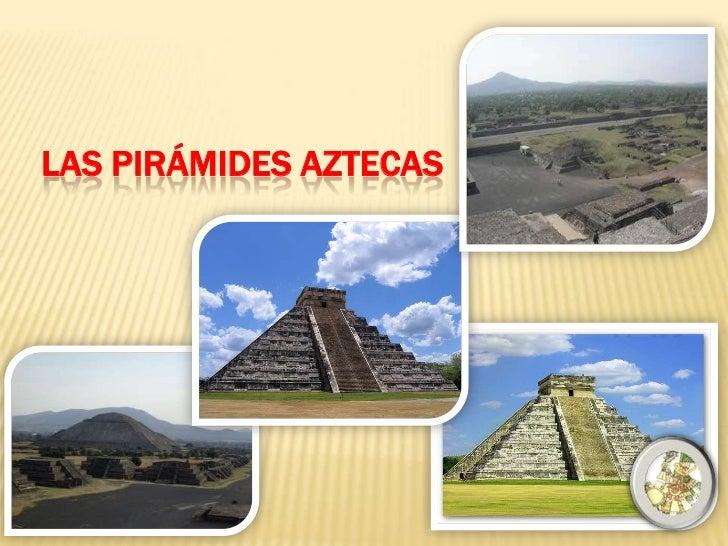 Las pirámides aztecas<br />