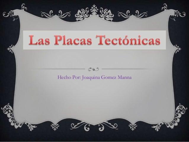 Hecho Por: Joaquina Gomez Manna