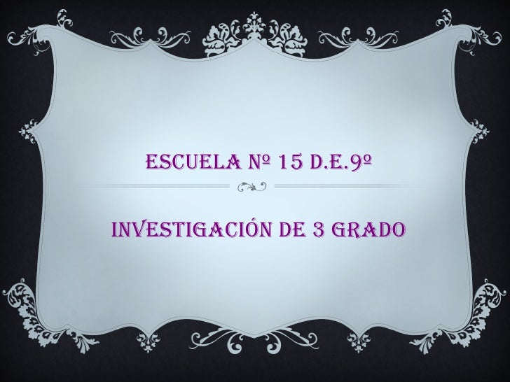 ESCuElA Nº 15 D.E.9ºINVESTIGACIÓN DE 3 GRADO