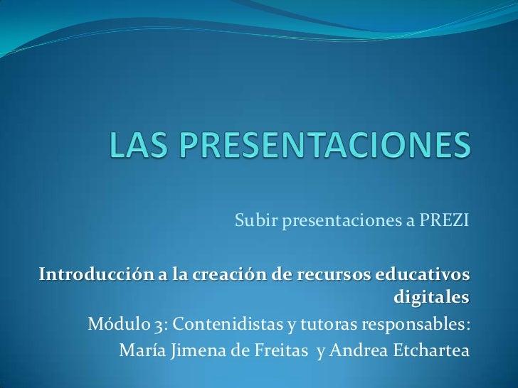 Subir presentaciones a PREZIIntroducción a la creación de recursos educativos                                           di...