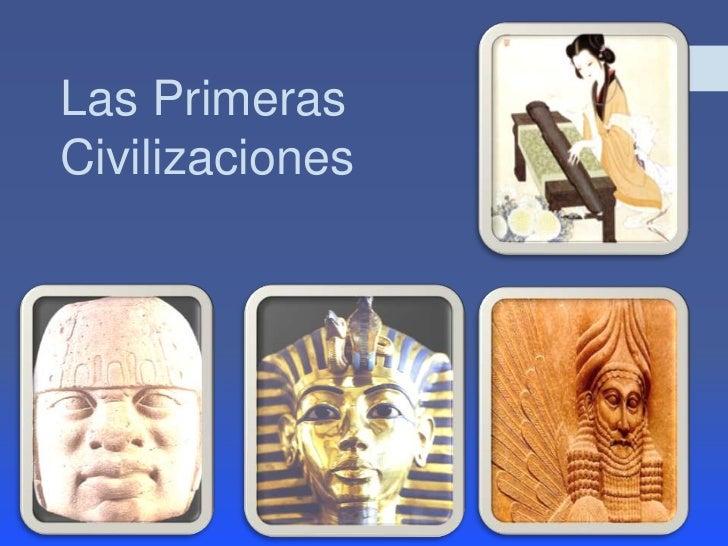 Las Primeras Civilizaciones<br />