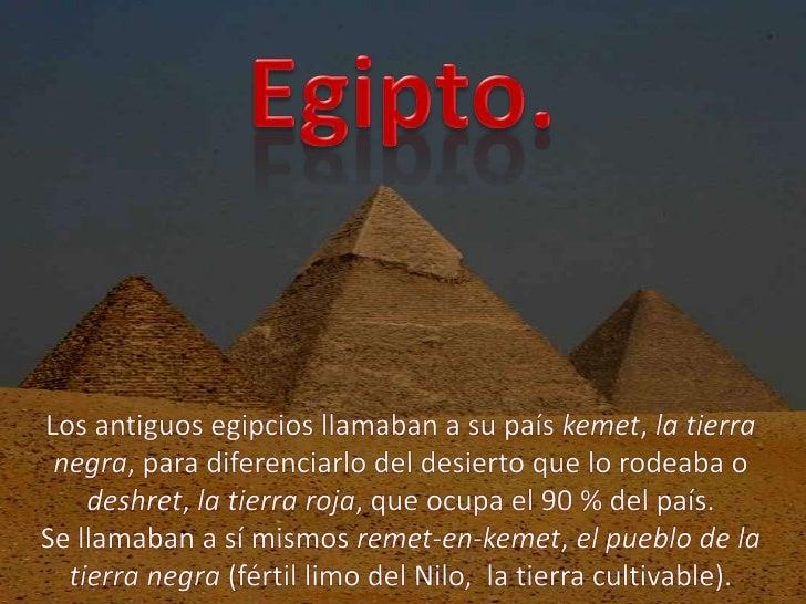 Egipto forma parte de un gran desiertoatravesado de sur a norte por el río Nilo.