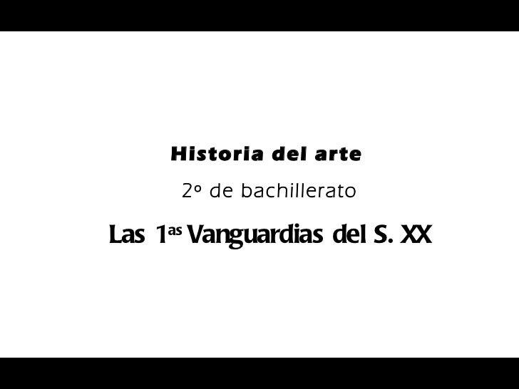 Historia del arte   2º de bachillerato Las 1 as  Vanguardias del S. XX
