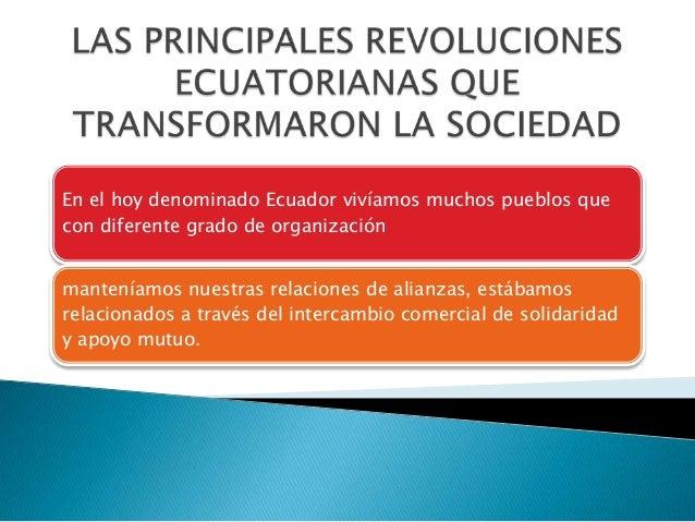 En el hoy denominado Ecuador vivíamos muchos pueblos que con diferente grado de organización manteníamos nuestras relacion...