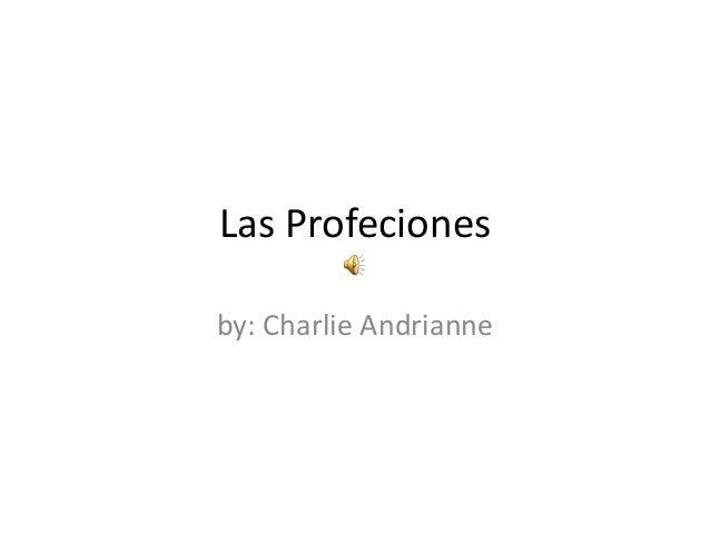 Las Profecionesby: Charlie Andrianne