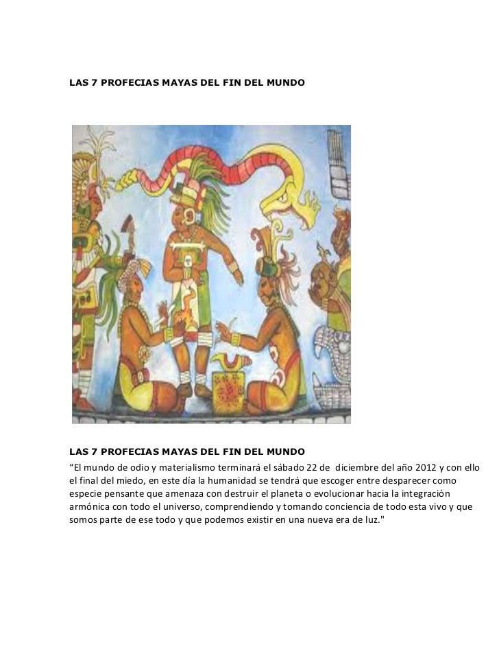 """LAS 7 PROFECIAS MAYAS DEL FIN DEL MUNDOLAS 7 PROFECIAS MAYAS DEL FIN DEL MUNDO""""El mundo de odio y materialismo terminará e..."""