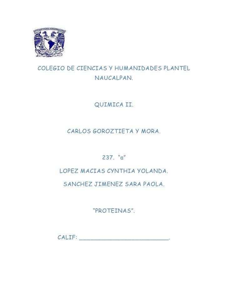 COLEGIO DE CIENCIAS Y HUMANIDADES PLANTEL               NAUCALPAN.               QUIMICA II.       CARLOS GOROZTIETA Y MOR...