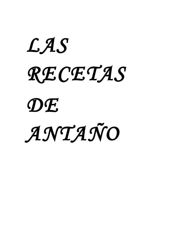 LAS RECETAS DE ANTAÑO