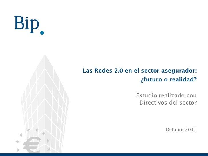 Las Redes 2.0 en el sector asegurador: ¿futuro o realidad? Estudio realizado con Directivos del sector   Octubre 2011