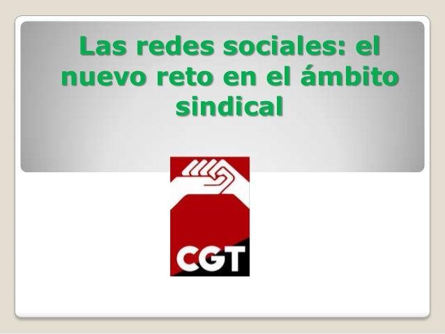 Las redes sociales,el nuevo reto sindical de CGT