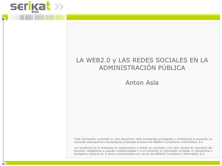 LA WEB2.0 y LAS REDES SOCIALES EN LA ADMINISTRACIÓN PÚBLICA Anton Asla