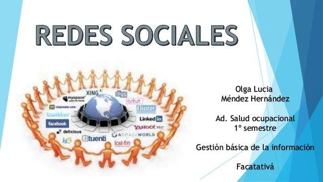 Olga Lucia      Méndez Hernández     Ad. Salud ocupacional          1º semestreGestión básica de la información          F...