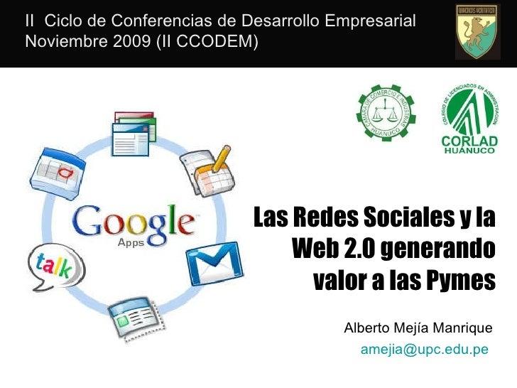II CCODEM: Las Redes Sociales y la Web 2.0 agregando valor a las Pymes. (UDH) Huanuco - Perú