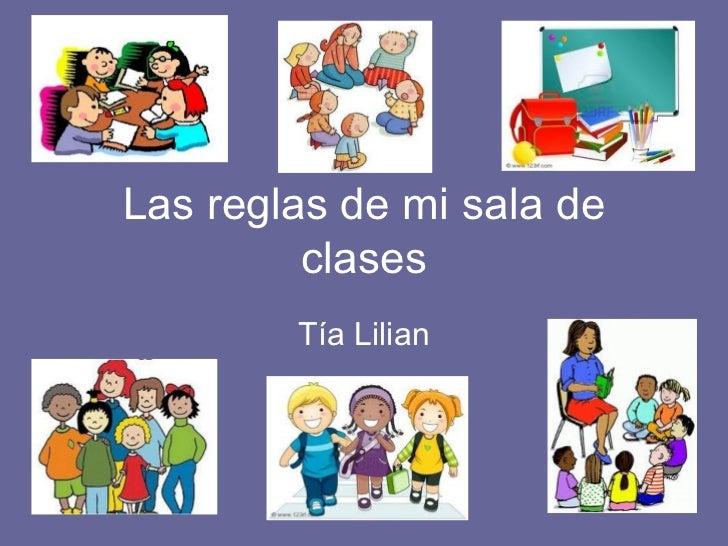 Las reglas de mi sala de clases Tía Lilian