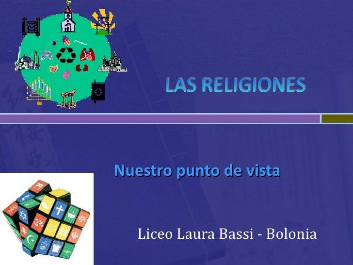 Nuestro  punto de vista Liceo Laura Bassi -  Bolonia