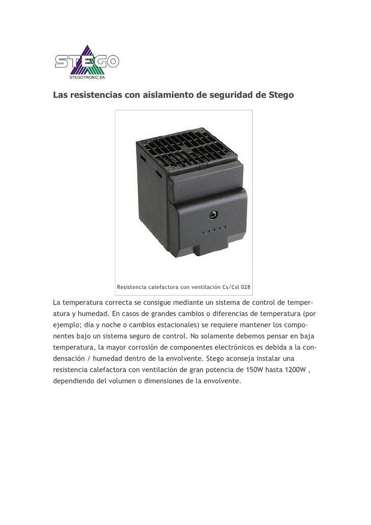 Las resistencias con aislamiento de seguridad de Stego                        Resistencia calefactora con ventilación Cs/C...