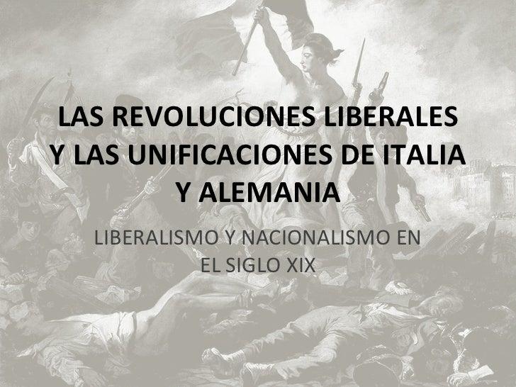 Las revoluciones librales y las unificaciones de italia y alemania