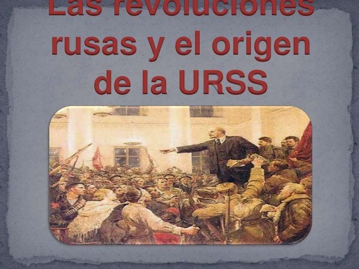 Las revoluciones rusas y el origen de la URSS<br />