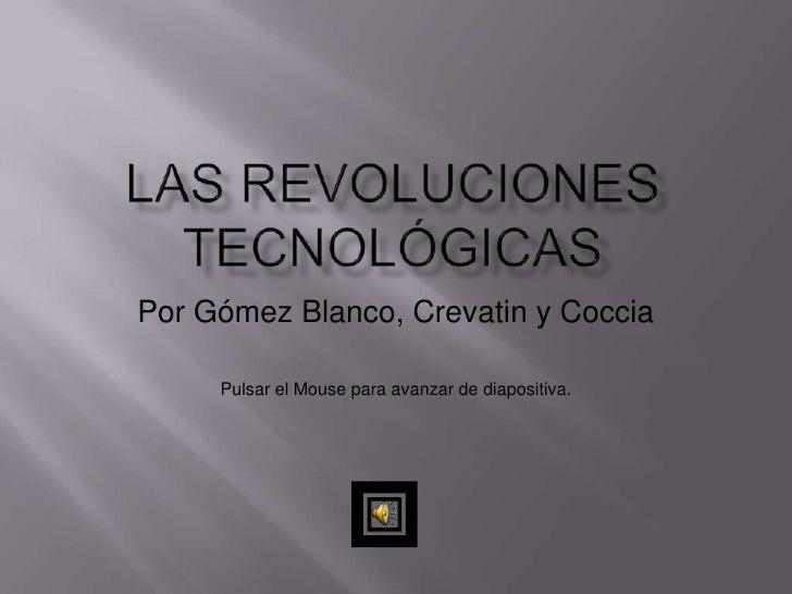Por Gómez Blanco, Crevatin y Coccia       Pulsar el Mouse para avanzar de diapositiva.