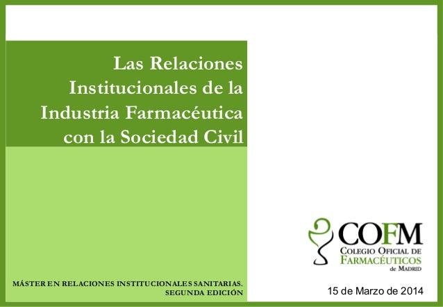 Titular primer nivelTitular primer nivel Relaciones Institucionales con la Sociedad Civil 15 de Marzo de 2014 Las Relacion...