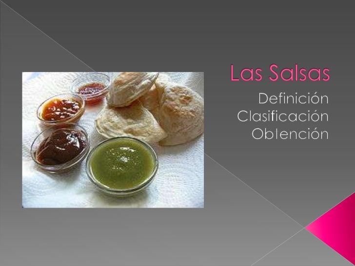Las Salsas<br />Definición<br />Clasificación<br />Obtención<br />