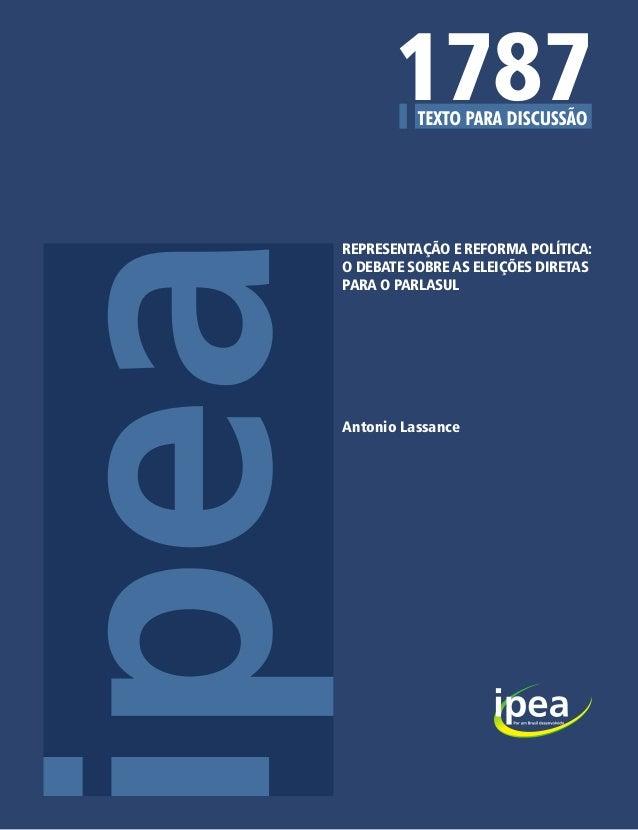 1787REPRESENTAÇÃO E REFORMA POLÍTICA:O DEBATE SOBRE AS ELEIÇÕES DIRETASPARA O PARLASULAntonio Lassance