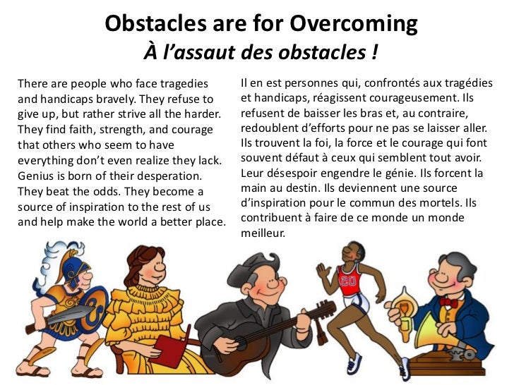 Obstacles are for Overcoming                         À l'assaut des obstacles !There are people who face tragedies        ...