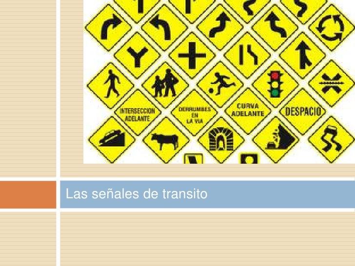 Las señales de transito<br />