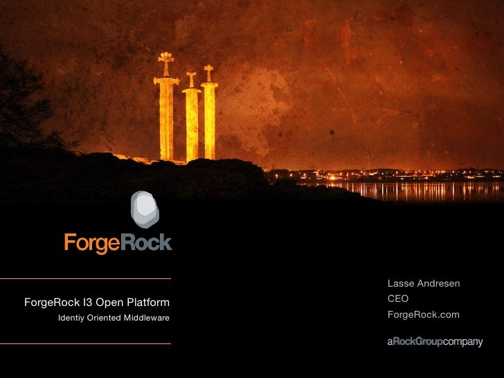 Lasse AndresenForgeRock I3 Open Platform          CEO      Identiy Oriented Middleware   ForgeRock.com