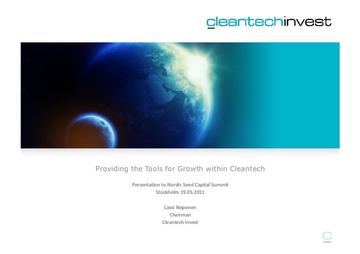 Providing the Tools for Growth within Cleantech           Presenta)on to Nordic Seed Capital Summit       ...