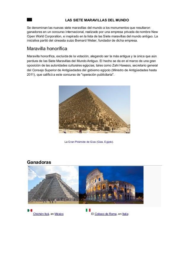 LAS SIETE MARAVILLAS DEL MUNDO Se denominan las nuevas siete maravillas del mundo a los monumentos que resultaron ganadore...