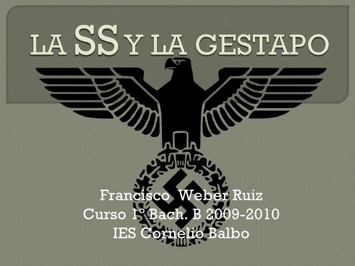 Francisco  Weber Ruiz Curso 1º Bach. B 2009-2010 IES Cornelio Balbo
