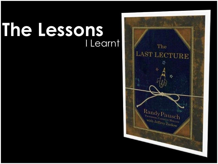 The Lessons          I Learnt