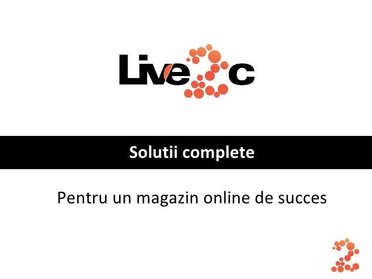 Solutii complete   Pentru un magazin online de succes